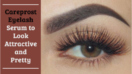 Careprost Eyelash Serum to Look Attractive and Pretty